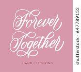 forever together. hand written... | Shutterstock .eps vector #647789152