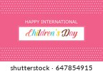 happy international children...   Shutterstock .eps vector #647854915