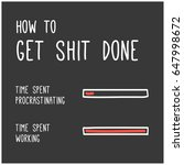 how to get shit done time spent ...   Shutterstock .eps vector #647998672