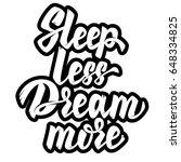sleep less dream more....   Shutterstock .eps vector #648334825