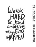 work hard  be kind  amazing... | Shutterstock .eps vector #648731452