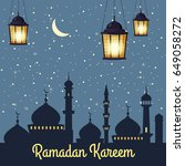 ramadan kareem background... | Shutterstock .eps vector #649058272