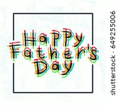 happy fathers day greeting.... | Shutterstock .eps vector #649255006