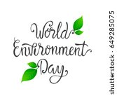 world environment day lettering ... | Shutterstock .eps vector #649285075