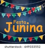 festa junina holiday background.... | Shutterstock .eps vector #649333552