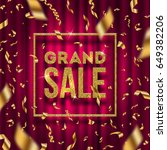 glitter gold grand sale sign... | Shutterstock .eps vector #649382206