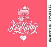 vector happy birthday hand... | Shutterstock .eps vector #649389682