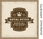 vintage royal offer label.... | Shutterstock .eps vector #649418752
