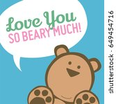 love you so beary much  | Shutterstock .eps vector #649454716