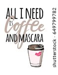 all i need is coffee and... | Shutterstock .eps vector #649799782