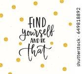 trendy hand lettering poster.... | Shutterstock .eps vector #649818892