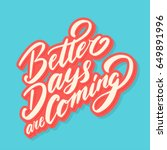 better days are coming. vector... | Shutterstock .eps vector #649891996