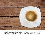 top view shot of espresso... | Shutterstock . vector #649937182