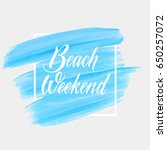 beach weekend text over acrylic ... | Shutterstock .eps vector #650257072