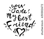 you are my best friend  ... | Shutterstock .eps vector #650302672