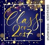 class of 2017. hand drawn... | Shutterstock .eps vector #650454385