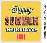 happy summer holidays... | Shutterstock .eps vector #650792632