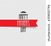 happy fathers day greeting card ... | Shutterstock . vector #650850796
