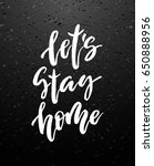 let s stay home vector... | Shutterstock .eps vector #650888956