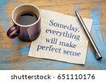 someday  everything will make... | Shutterstock . vector #651110176