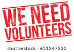 we need volunteers | Shutterstock .eps vector #651347332