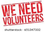 we need volunteers | Shutterstock .eps vector #651347332