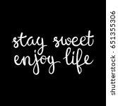 stay sweet  enjoy life.... | Shutterstock .eps vector #651355306