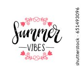 vector summer vibes hand... | Shutterstock .eps vector #651493096
