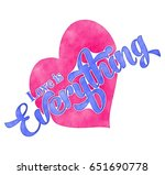 love is everything themed... | Shutterstock . vector #651690778