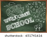 welcome to school. a blackboard ...   Shutterstock .eps vector #651741616