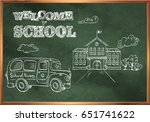 welcome to school. a blackboard ... | Shutterstock .eps vector #651741622