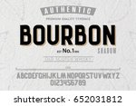 Stock vector font alphabet script typeface label bourbon typeface for labels and different type designs 652031812