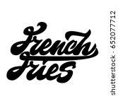 french fries. premium handmade... | Shutterstock .eps vector #652077712
