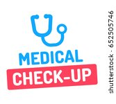 medical check up. badge with... | Shutterstock .eps vector #652505746