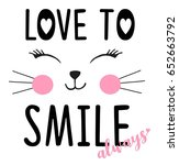 love to smile typography... | Shutterstock .eps vector #652663792