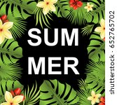 summer poster with tropical... | Shutterstock .eps vector #652765702