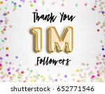 1m or 1 million followers thank ... | Shutterstock . vector #652771546