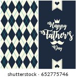 fathers day greeting card or... | Shutterstock .eps vector #652775746