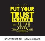 put your trust in allah  allah...   Shutterstock .eps vector #652888606