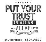 put your trust in allah  allah...   Shutterstock .eps vector #652914832