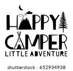 happy camper typography vector... | Shutterstock .eps vector #652934938