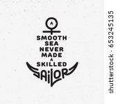 """quote """"a smooth sea never made... 