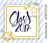 class of 2017 hand drawn... | Shutterstock .eps vector #653375725