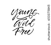 young wild free postcard. ink... | Shutterstock .eps vector #653375845