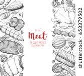 meat and sausages top view.... | Shutterstock .eps vector #653379502