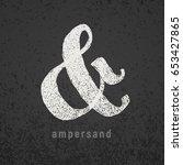 ampersand. vector elegant chalk ... | Shutterstock .eps vector #653427865