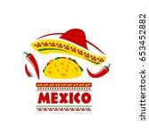 mexican sombrero hat  taco... | Shutterstock .eps vector #653452882
