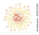 good vibes. inspirational quote ...   Shutterstock .eps vector #653512426