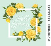 decorative vintage yellow roses ... | Shutterstock .eps vector #653521666
