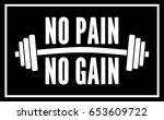 no pain no gain dumbbell  black ... | Shutterstock .eps vector #653609722
